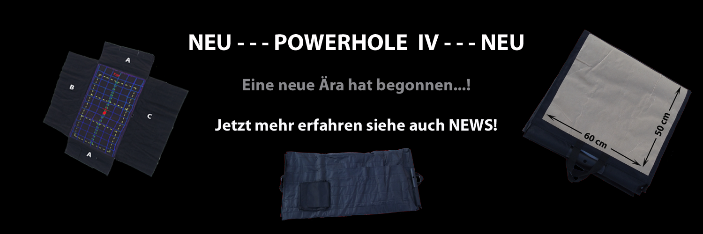 POWERHOLE IV NEU